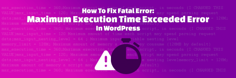 WordPress Fatal Error: Maximum Execution Time Exceeded Hatası Çözümü